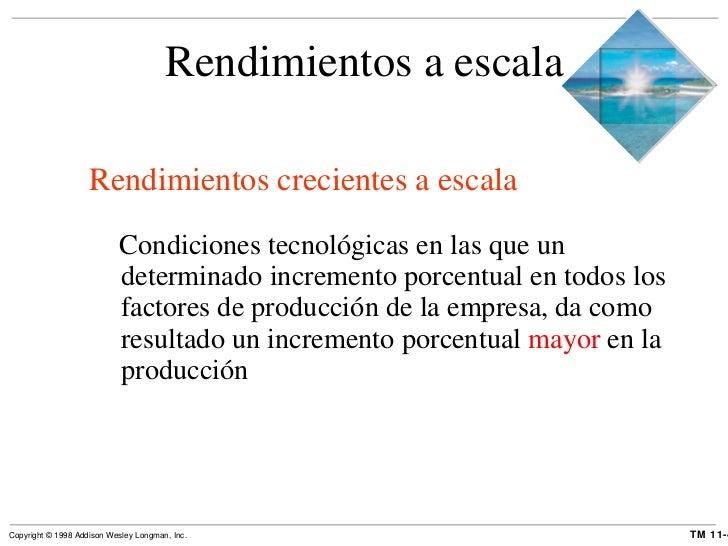Rendimientos a escala <ul><li>Rendimientos crecientes a escala </li></ul><ul><ul><li>Condiciones tecnológicas en las que u...