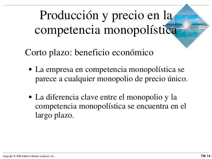 Producción y precio en la competencia monopolística <ul><li>Corto plazo: beneficio económico </li></ul><ul><ul><li>La empr...