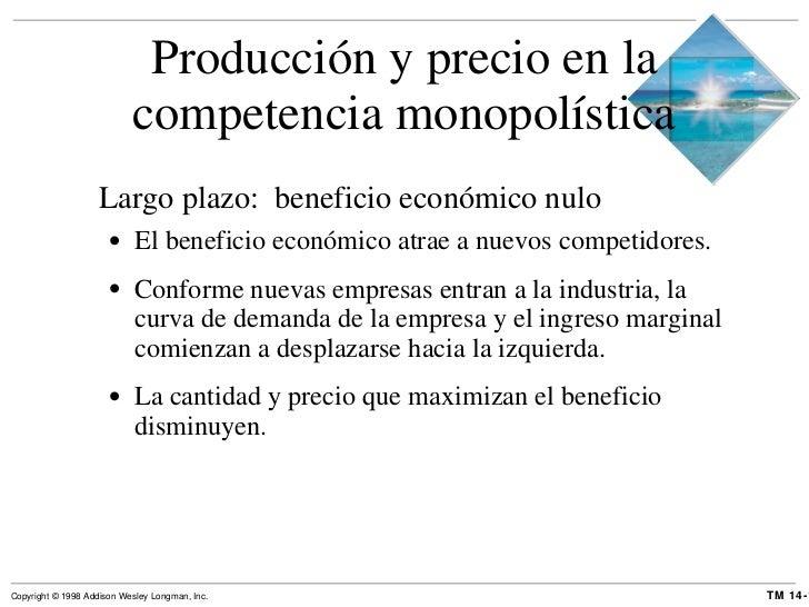Producción y precio en la competencia monopolística <ul><li>Largo plazo:  beneficio económico nulo </li></ul><ul><ul><li>E...