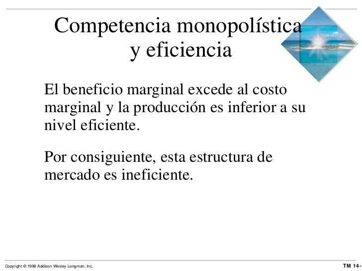 Competencia monopolística  y eficiencia <ul><li>El beneficio marginal excede al costo marginal y la producción es inferior...