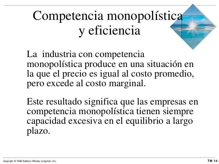 Competencia monopolística  y eficiencia <ul><li>La  industria con competencia monopolística produce en una situación en la...