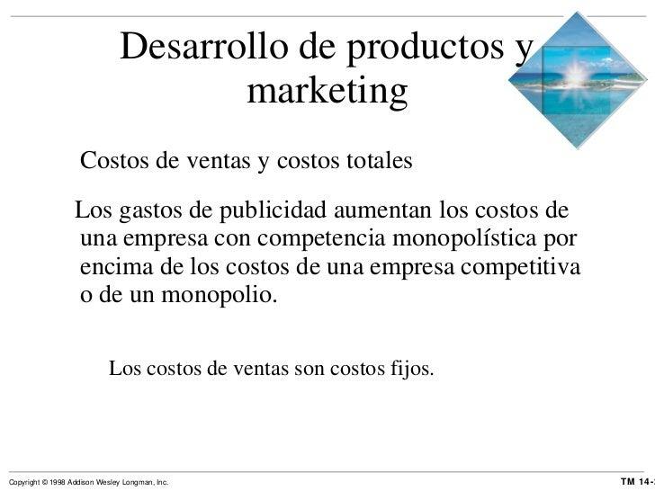Desarrollo de productos y marketing <ul><li>Costos de ventas y costos totales </li></ul><ul><li>Los gastos de publicidad a...
