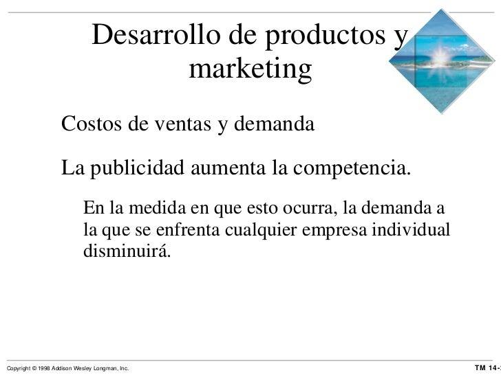 Desarrollo de productos y marketing <ul><li>Costos de ventas y demanda </li></ul><ul><li>La publicidad aumenta la competen...