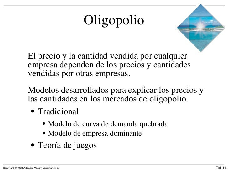 Oligopolio <ul><li>El precio y la cantidad vendida por cualquier empresa dependen de los precios y cantidades vendidas por...