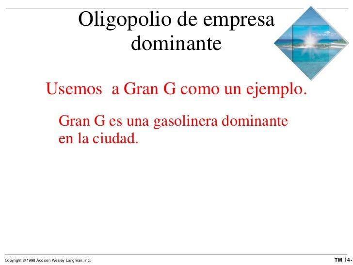 Oligopolio de empresa dominante <ul><li>Usemos  a Gran G como un ejemplo. </li></ul><ul><ul><li>Gran G es una gasolinera d...