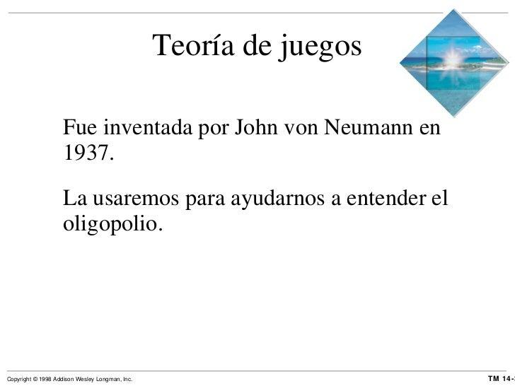 Teoría de juegos <ul><li>Fue inventada por John von Neumann en 1937. </li></ul><ul><li> La usaremos para ayudarnos a ente...