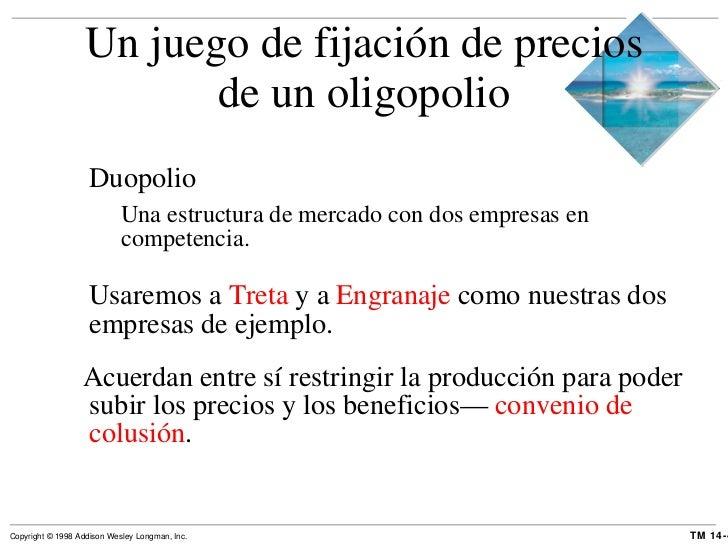 Un juego de fijación de precios de un oligopolio <ul><li>Duopolio </li></ul><ul><ul><li>Una estructura de mercado con dos ...