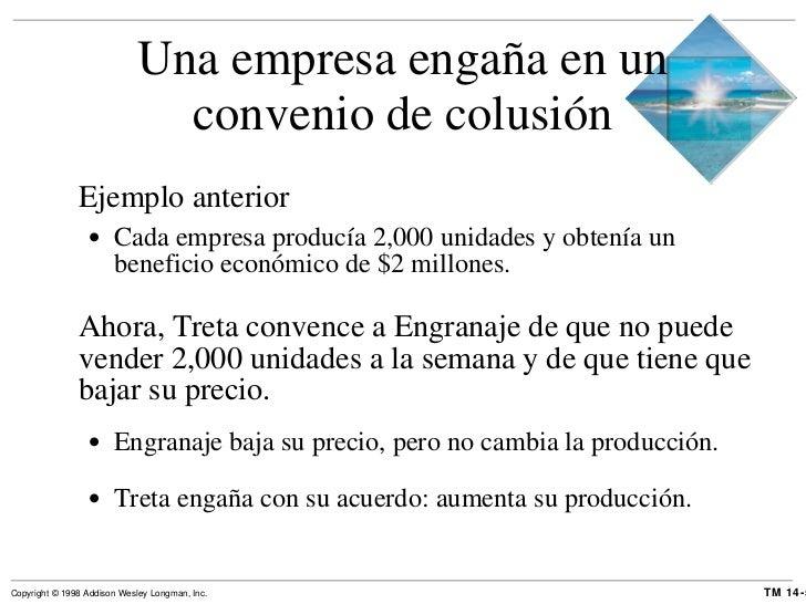 Una empresa engaña en un convenio de colusión <ul><li>Ejemplo anterior </li></ul><ul><ul><li>Cada empresa producía 2,000 u...