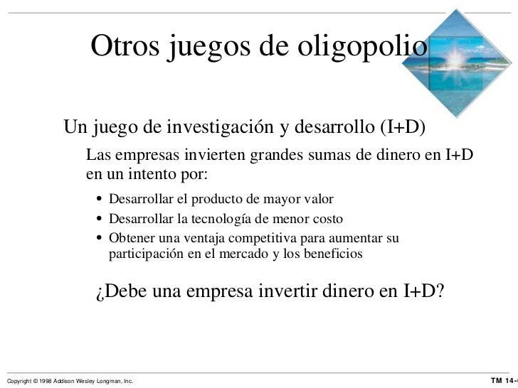 Otros juegos de oligopolio <ul><li>Un juego de investigación y desarrollo (I+D) </li></ul><ul><ul><li>Las empresas inviert...
