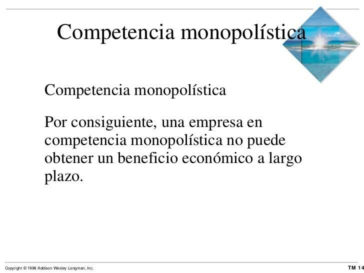 Competencia monopolística <ul><li>Competencia monopolística </li></ul><ul><li>Por consiguiente, una empresa en competencia...