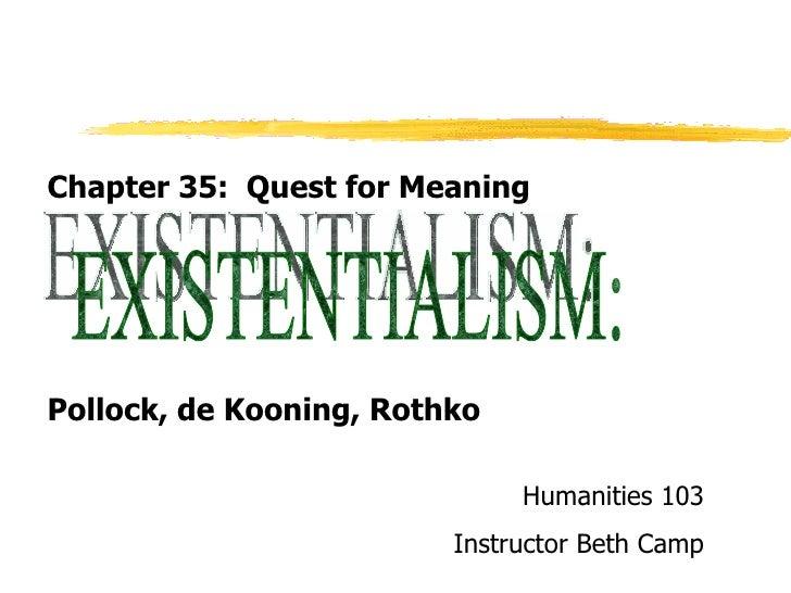 <ul><li>Chapter 35:  Quest for Meaning </li></ul><ul><li>Pollock, de Kooning, Rothko </li></ul>Copyright, 1996 © Dale Carn...