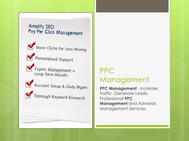 PPCManagementPPC Management - IncreaseTraffic, Generate Leads.Professional PPCManagement and AdwordsManagement Services.
