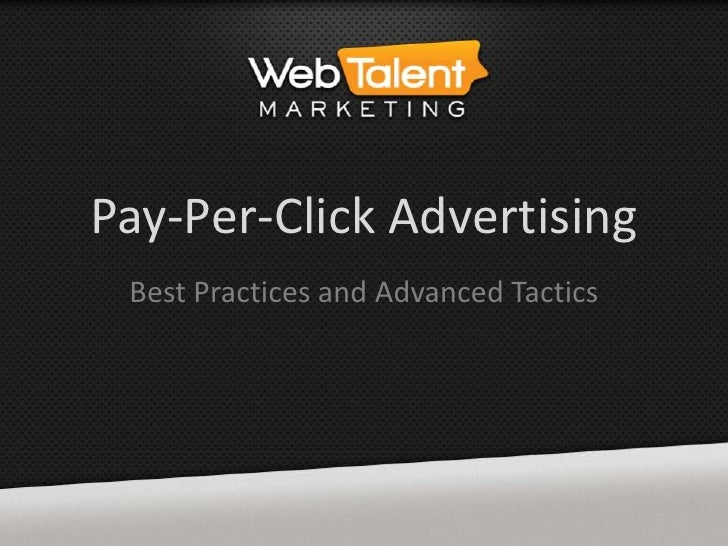 Pay-Per-Click Advertising Best Practices and Advanced Tactics