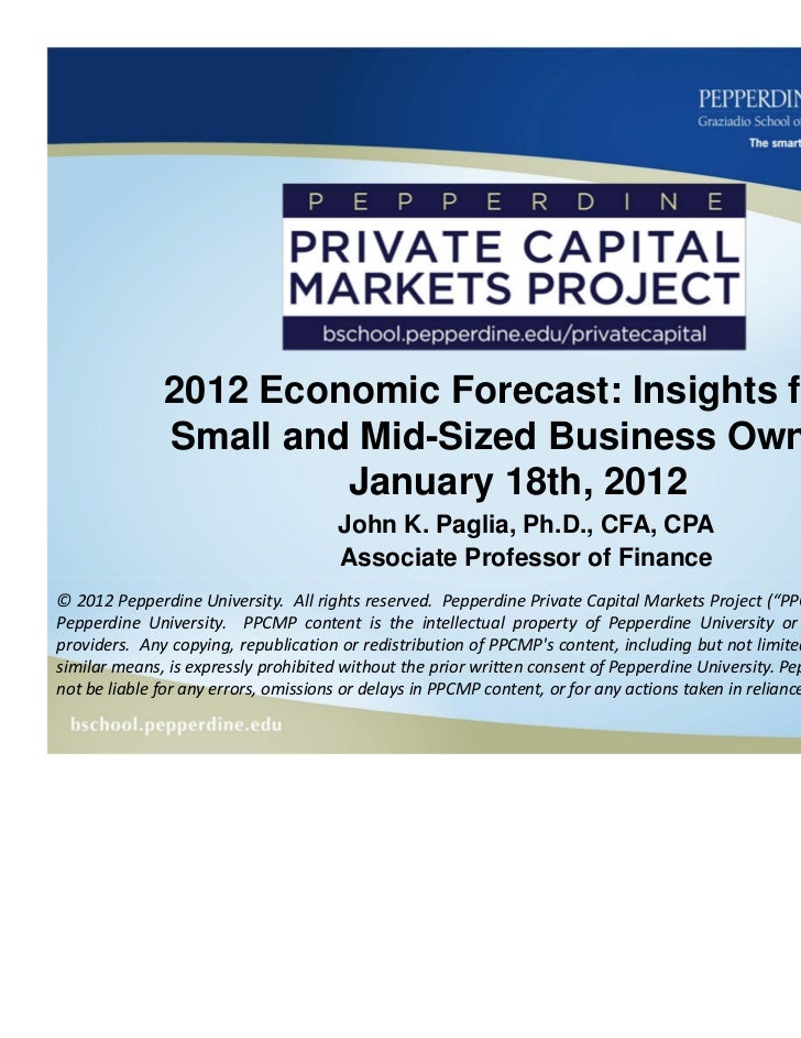 2012 Economic Forecast: Insights from              Small and Mid-Sized Business Owners                       January 18th,...