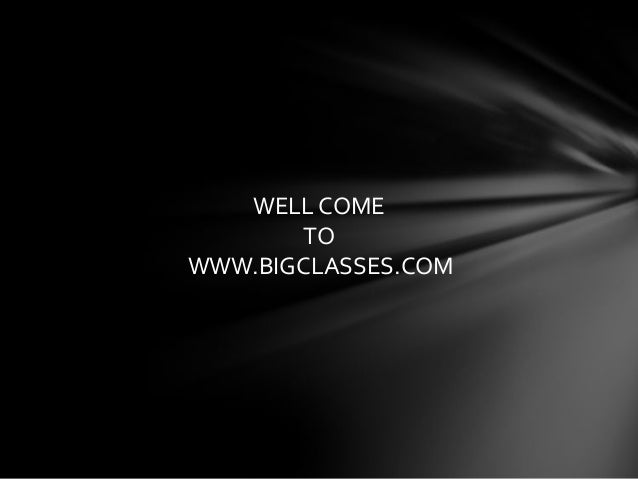 WELL COME        TOWWW.BIGCLASSES.COM