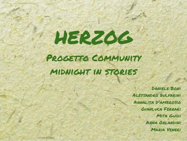 HERZOG Progetto Community midnight in stories Daniele Boni Alessandro bulfarini Annalisa D'ambrosio Gianluca Ferrari Mita ...