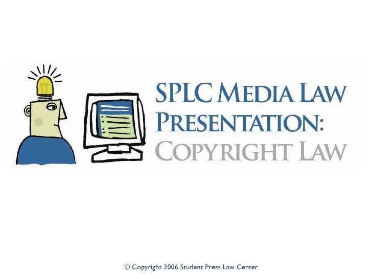 © Copyright 2006 Student Press Law Center