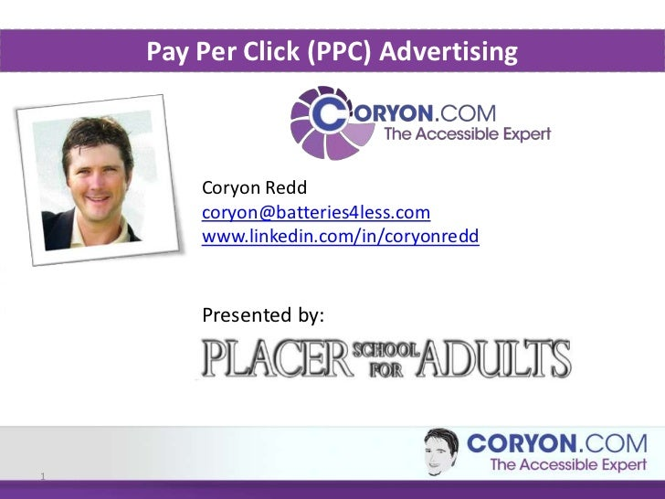 Pay Per Click (PPC) Advertising        Coryon Redd        coryon@batteries4less.com        www.linkedin.com/in/coryonredd ...