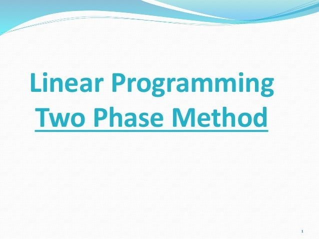 Linear Programming Two Phase Method 1