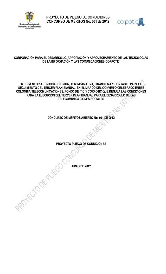 PROYECTO DE PLIEGO DE CONDICIONES CONCURSO DE MÉRITOS No. 001 de 2012 CORPORACIÓN PARA EL DESARROLLO, APROPIACIÓN Y APROVE...