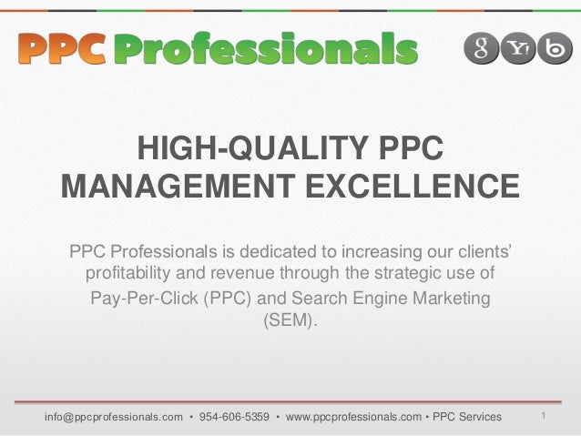 HIGH-QUALITY PPC  MANAGEMENT EXCELLENCE    PPC Professionals is dedicated to increasing our clients'     profitability and...