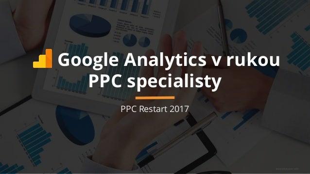 www.payspace.com Google Analytics v rukou PPC specialisty PPC Restart 2017