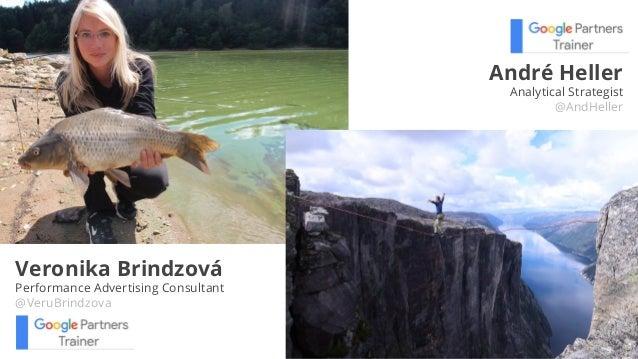Google Analytics v rukou PPC specialisty (Veronika Brindzová, André Heller) Slide 2