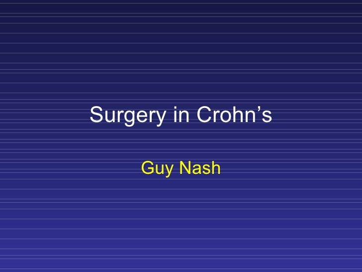 Surgery in Crohn's       Guy Nash