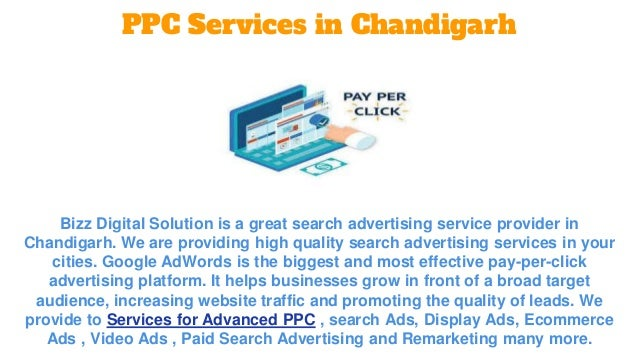 PPC Services in Chandigarh Bizz Digital Solution is a great search advertising service provider in Chandigarh. We are prov...