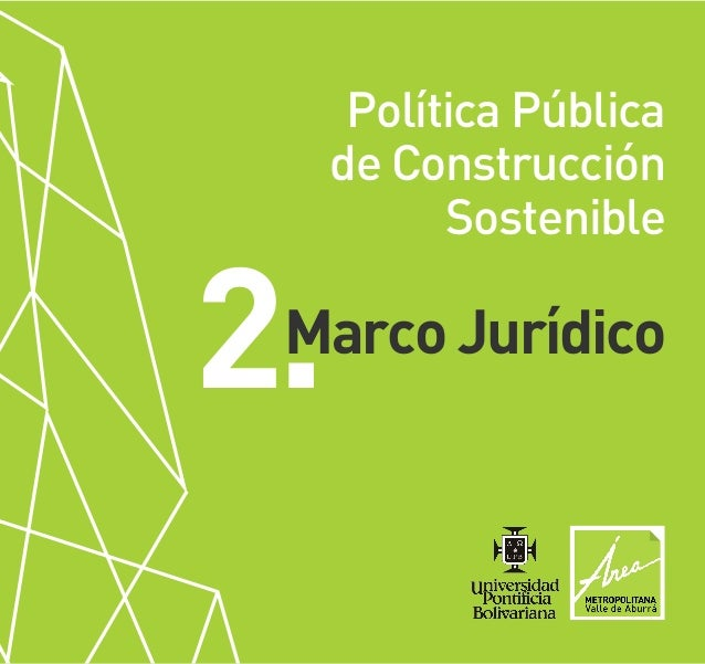 Política Pública de Construcción Sostenible 2.Marco Jurídico
