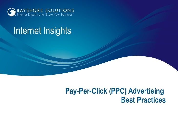 Pay-Per-Click (PPC) Advertising  Best Practices Internet Insights