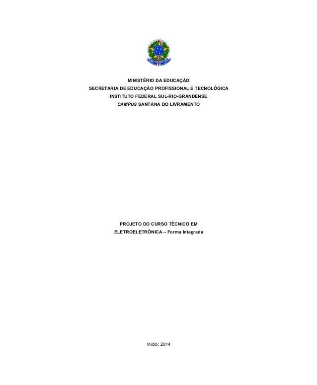 MINISTÉRIO DA EDUCAÇÃO SECRETARIA DE EDUCAÇÃO PROFISSIONAL E TECNOLÓGICA INSTITUTO FEDERAL SUL-RIO-GRANDENSE CAMPUS SANTAN...