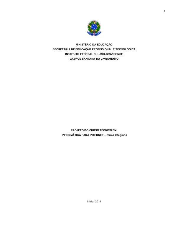 1 MINISTÉRIO DA EDUCAÇÃO SECRETARIA DE EDUCAÇÃO PROFISSIONAL E TECNOLÓGICA INSTITUTO FEDERAL SUL-RIO-GRANDENSE CAMPUS SANT...