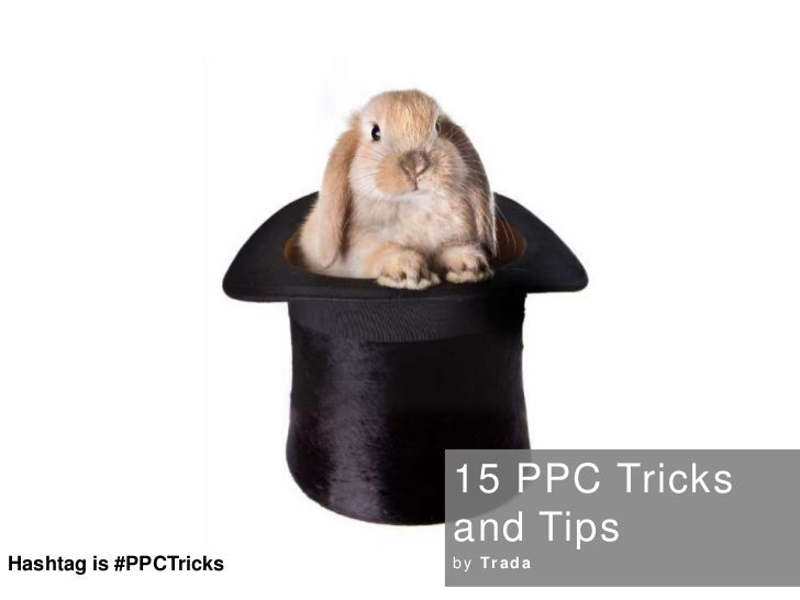 15 PPC Tricks and Tips<br />by Trada<br />Hashtag is #PPCTricks<br />