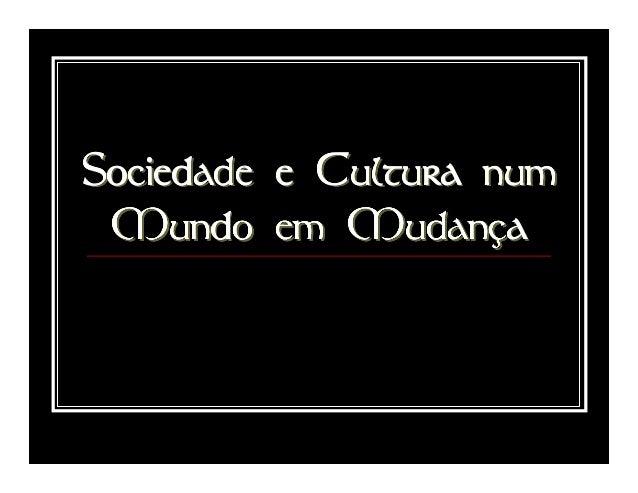 - As mutações sociais; - Os novos interesses culturais; - Os progressos da investigação científica.