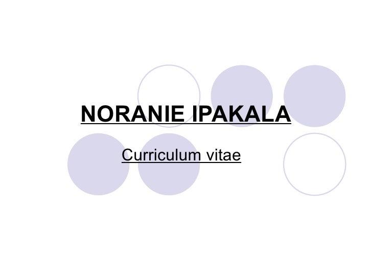 NORANIE IPAKALA Curriculum vitae