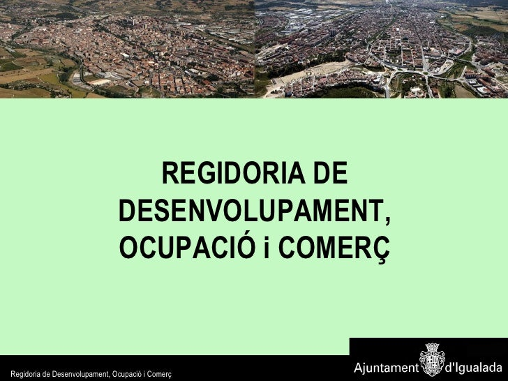 REGIDORIA DE DESENVOLUPAMENT, OCUPACIÓ i COMERÇ