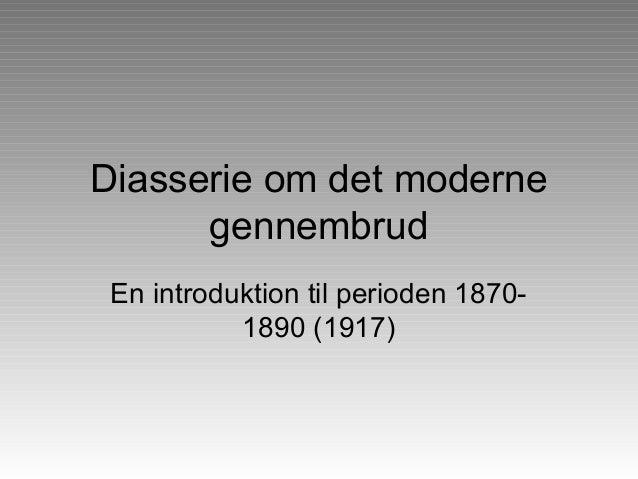 Diasserie om det moderne      gennembrud En introduktion til perioden 1870-           1890 (1917)