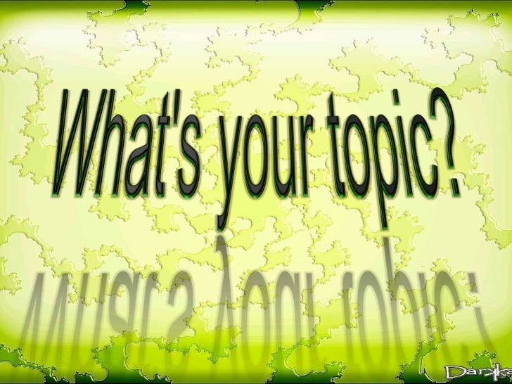 • What is topic work?• How topics can be used as a basis for  planning and organizing language  learning.• How to organize...
