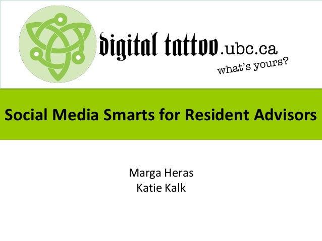 Social Media Smarts for Resident Advisors Marga Heras Katie Kalk