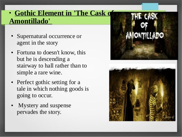 """gothic elements in the cask of In """"the tell-tale heart,"""" edgar allan poe revolves the story around a raving poe's usage of these gothic elements builds up the central theme in."""