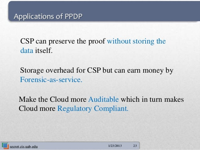 Applications of PPDP      CSP can preserve the proof without storing the      data itself.      Storage overhead for CSP b...