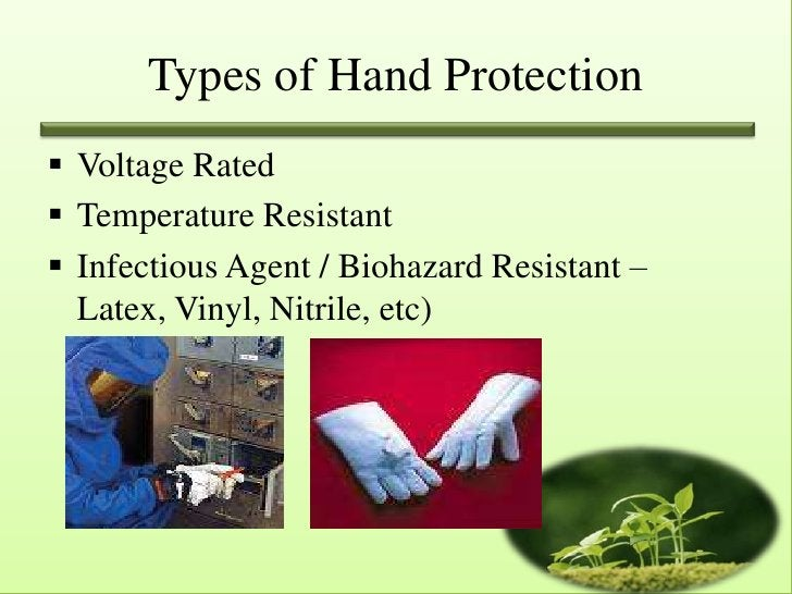 Types of Hand Protection Voltage Rated Temperature Resistant Infectious Agent / Biohazard Resistant –  Latex, Vinyl, Ni...