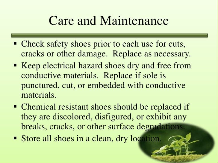 Care and Maintenance Check safety shoes prior to each use for cuts,  cracks or other damage. Replace as necessary. Keep ...