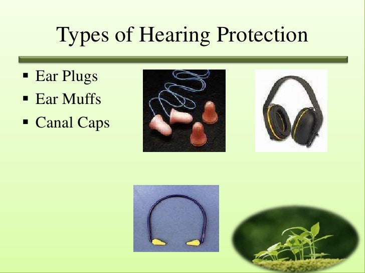 Types of Hearing Protection Ear Plugs Ear Muffs Canal Caps