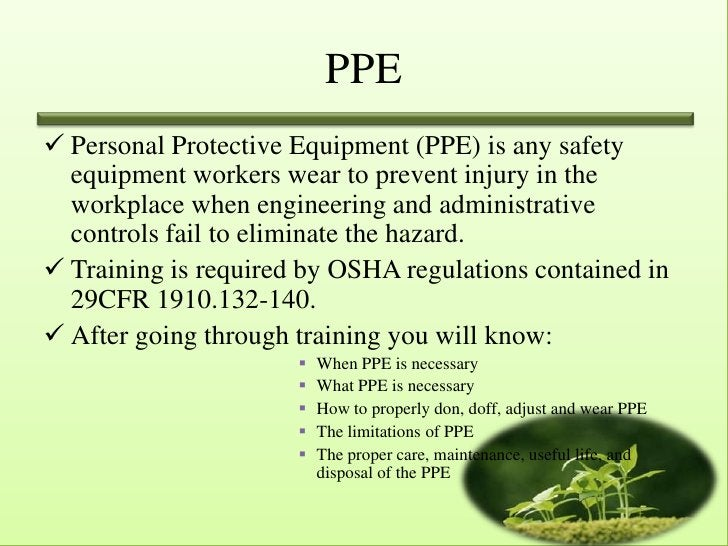 PPE Personal Protective Equipment (PPE) is any safety  equipment workers wear to prevent injury in the  workplace when en...