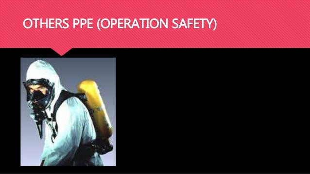 OTHERS PPE (OPERATION SAFETY)