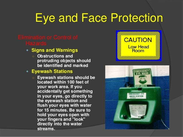 Eye and Face Protection Elimination or Control of Hazards  Safe Work Practices ○ Read and follow all warnings and precaut...
