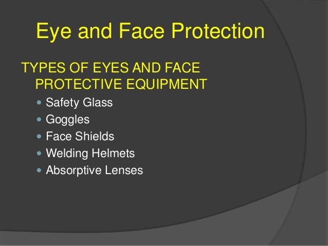 Eye and Face Protection Regular glasses or sunglasses are not appropriate SAFETY GLASSES