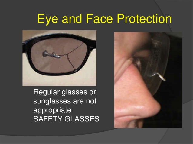 Eye and Face Protection SAFETY GLASSES